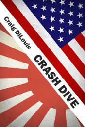 bargain ebooks Crash Dive: A Novel of the Pacific War Action/Adventure Military Thriller by Craig DiLouie