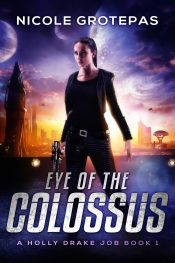 bargain ebooks Eye of the Colossus Steampunk Science Fiction by Nicole Grotepas