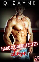 bargain ebooks Hard & Unprotected Love Erotic Romance by Q. Zayne