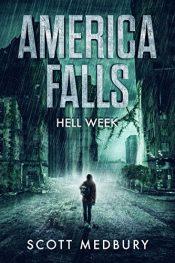 bargain ebooks Hell Week (America Falls Book 1) Post-Apocalyptic Action/Adventure byScott Medbury