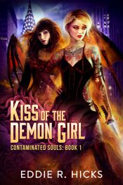 bargain ebooks Kiss of the Demon Girl SciFi / Urban Fantasy by Eddie R. Hicks