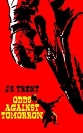 bargain ebooks Odds Against Tomorrow Historical Fiction by J.S. Trent