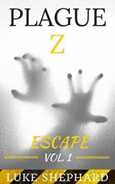 bargain ebooks Plague Z: Escape - Vol. 1 Science Fiction by Luke Shephard