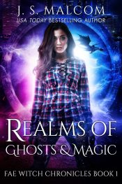 bargain ebooks  Realms of Ghosts and Magic: Fae Witch Chronicles Book 1 Fantasy by J.S. Malcom