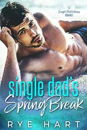 bargain ebooks Single Dad's Spring Break Contemporary Romance by Rye Hart
