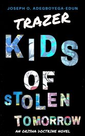 amazon bargain ebooks Trazer Kids of Stolen Tomorrow Young Adult/Teen Scifi Fantasy by Joseph O. Adegboyega-Edun