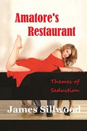 bargain ebooks Amatore's Restaurant: Themes of Seduction Erotic Romance by James Sillwood