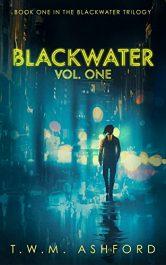 bargain ebooks Blackwater: Vol. One Thriller by T.W.M. Ashford