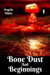 bargain ebooks Bone Dust and Beginnings Dystopian Adventure by Angela White