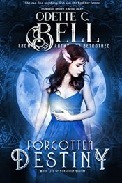 amazon bargain ebooks Forgotten Destiny Paranormal Fantasy by Odette C. Bell