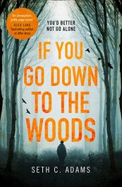 bargain ebooks If You Go Down to the Woods Horror by Seth C. Adams