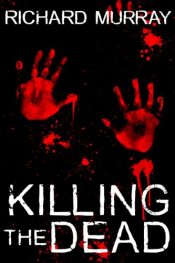 bargain ebooks Killing the Dead Horror by Richard Murray
