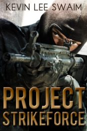amazon bargain ebooks Project StrikeForce Action Thriller by Kevin Lee Swaim