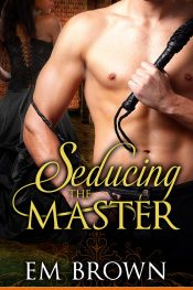 amazon bargain ebooks Seducing the Master Historical Romance by Em Brown