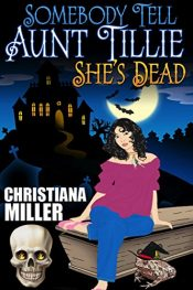 amazon bargain ebooks Somebody Tell Aunt Tillie She's Dead Comedy Mystery / Horror by Christiana Miller
