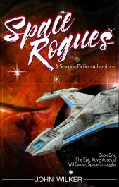 bargain ebooks Space Rogues - A Science Fiction Adventure  Scifi Adventure by John Wilker