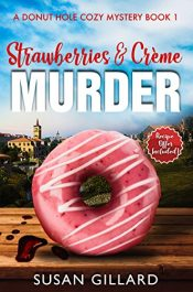 bargain ebooks Strawberries & Crème Murder Cozy Mystery by Susan Gillard