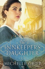 bargain ebooks The Innkeeper's Daughter Historical Fiction by Michelle Griep