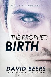 Bargain ebooks The Prophet: Birth Scifi Thriller by David Beers