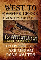 amazon bargain ebooks West To Ranger Creek Historical Fiction by Ash Lingam & Dave Walton