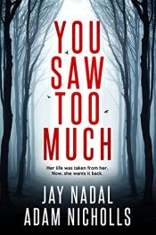 bargain ebooks You Saw Too Much Thriller by Jay Nadal & Adam Nicholls
