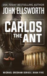 bargain ebooks Carlos the Ant Legal Thriller by John Ellsworth