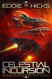 bargain ebooks Celestial Incursion Alien Invasion Science Fiction by Eddie R. Hicks