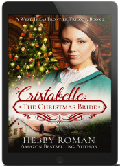 bargain ebooks Cristabelle: The Christmas Bride (Book 2 of a West Texas Frontier Trilogy)