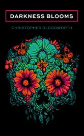bargain ebooks Darkness Blooms Horror by Christopher Bloodworth