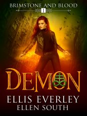 bargain ebooks Demon: Brimstone and Blood Book 1  Urban Fantasy Adventure by Ellis Everley and Ellen South