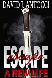 bargain ebooks Escape, A New Life Action / Thriller by David J. Antocci