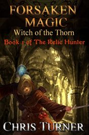 bargain ebooks Forsaken Magic: Witch of the Thorn Fantasy Adventure by Chris Turner