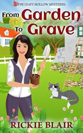 amazon bargain ebooks From Garden To Grave Cozy Mystery by Rickie Blair