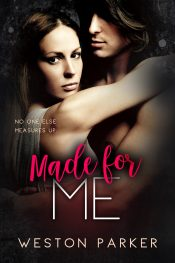 bargain ebooks Made for Me Contemporary Romance by Weston Parker