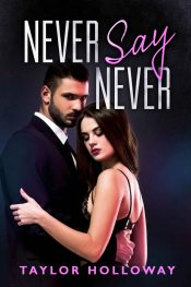 bargain ebooks Never Say Never Contemporary Romance by Taylor Holloway