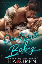 bargain ebooks One Night Baby - A Romance Compilation Romance by Tia Siren