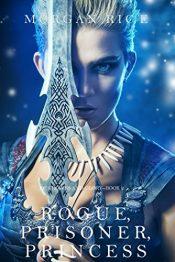 bargain ebooks Rogue, Prisoner, Princess YA/Teen Fantasy by Morgan Rice