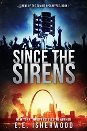 amazon bargain ebooks Since The Sirens Post-Apocalyptic SciFi Horror by E.E. Isherwood