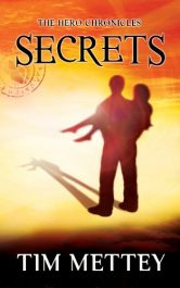 amazon bargain ebooks Secrets: The Hero Chronicles Young Adult/Teen Scifi Adventure by Tim Mettey