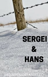 bargain ebooks Sergei and Hans Historical Fiction by Dennis Santaniello