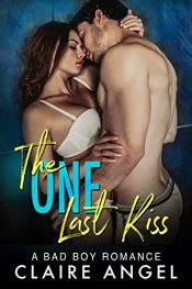 bargain ebooks The One Last Kiss: A Bad Boy Romance Romance by Claire Angel