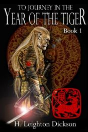 amazon bargain ebooks To Journey In The Year Of The Tiger SciFi / Fantasy by H. Leighton Dickson