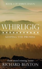 bargain ebooks Whirligig: Keeping the Promise Historical Fiction by Richard Buxton