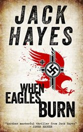 bargain ebooks When Eagles Burn Historical Action/Adventure by Jack Hayes