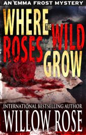 bargain ebooks Where The Wild Roses Grow Mystery / Thriller by Willow Rose