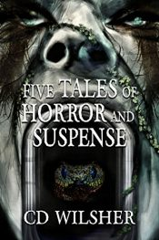 amazon bargain ebooks Five Tales of Horror and Suspense Horror by CD Wilsher
