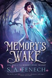 amazon bargain ebooks Memory's Wake YA/Teen Fantasy by S.A. Fenech