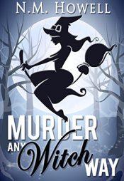 amazon bargain ebooks Murder Any Witch Way Ya/Teen by N.M. Howell