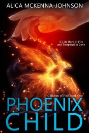 bargain ebooks Phoenix Child Young Adult/Teen Fantasy by Alica McKenna-Johnson