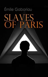 bargain ebooks Slaves of Paris Classic Historical Mystery by Émile Gaboriau